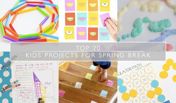 Top 20 Kids Projects for Spring Break