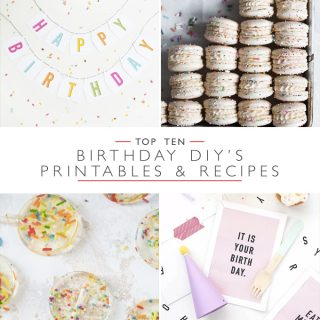 Top 10 birthday DIY's, printables and recipes